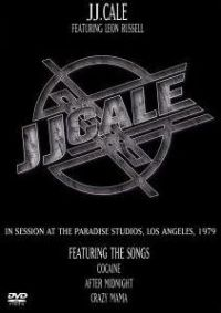 Cover JJ. Cale feat. Leon Russell - JJ Cale In Session At The Paradise Studios, Los Angeles, 1979 [DVD]